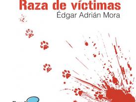 Raza de víctimas de Édgar Adrián Mora Bautista