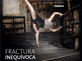 Fractura Inequívoca  se estrenará en Teatro de la Danza