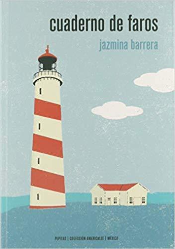 Cuaderno de faros de Jazmina Barrera